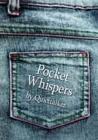 Pocket Whispers ebook by Quiettalker
