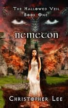 Nemeton - The Hallowed Veil, #1 ebook by Christopher Lee