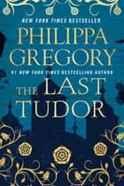 The Last Tudor ebook by Philippa Gregory