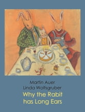 Why the Rabbit has Long Ears ebook by Martin Auer