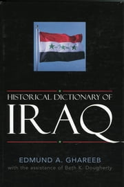 Historical Dictionary of Iraq ebook by Edmund A. Ghareeb,Beth Dougherty
