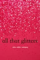 All That Glitters ebook by Alisa Valdes