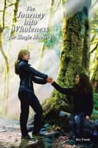 The Journey into Wholeness for Single Mothers ebook by Bev Frank