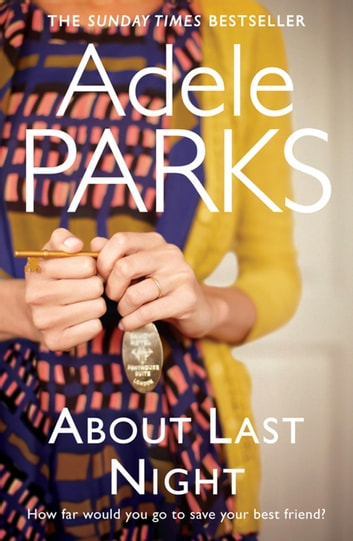 About Last Night ebook by Adele Parks