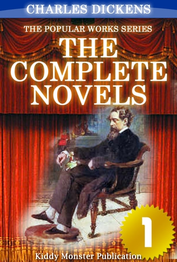 The Complete Novels of Charles Dickens V.1 - With Original Illustrations, Summary and Free Audio Book Link ebook by Charles Dickens