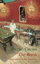 The Break ebook by Pietro Grossi, Howard Curtis