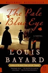 The Pale Blue Eye ebook by Louis Bayard