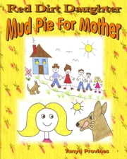 Red Dirt Daughter, Mudpie For Mother ebook by Tanya Provines