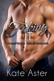 Faking It - Homefront: The Sheridans, #3 ebook by Kate Aster