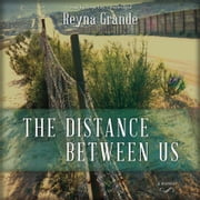 The Distance between Us - A Memoir audiobook by Reyna Grande