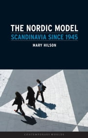 The Nordic Model - Scandinavia since 1945 ebook by Mary Hilson