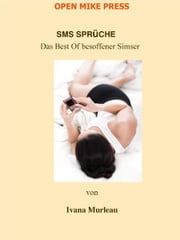 SMS SPRüCHE: : Das Best Of besoffener Simser ebook by Ivana Murleau