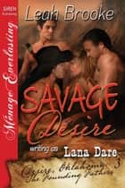 Savage Desire ebook by Leah Brooke writing as Lana Dare