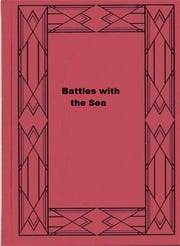 Battles with the Sea ebook by R. M. Ballantyne