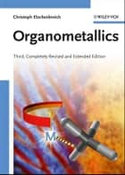 Organometallics ebook by Christoph Elschenbroich