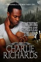 Comforting his Restless Stallion ebook by Charlie Richards