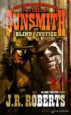 Blind Justice ebook by J.R. Roberts