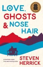 Love, Ghosts and Nose Hair ebook by Steven Herrick