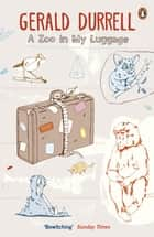 A Zoo in My Luggage ebook by Gerald Durrell