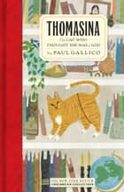 Thomasina - The Cat Who Thought She Was a God ebook by Paul Gallico