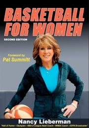 Basketball for Women 2nd Edition ebook by Nancy Lieberman