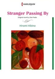 STRANGER PASSING BY (Harlequin Comics) - Harlequin Comics ebook by Lilian Peake,Hiromi Hibino