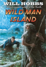 Wild Man Island ebook by Will Hobbs
