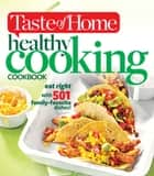 Taste of Home Healthy Cooking Cookbook - Eat right with 350 family favorite dishes! ebook by Taste Of Home