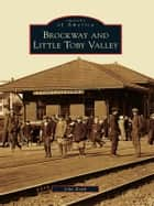Brockway and Little Toby Valley ebook by John Keith