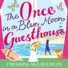 The Once in a Blue Moon Guesthouse audiobook by Cressida McLaughlin