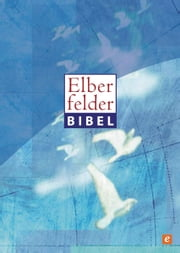 Elberfelder Bibel - Altes und Neues Testament - Revision 2006 (Textstand 26) ebook by