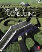 Security Consulting ebook by Charles A. Sennewald, CPP