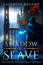 Shadow of a Slave ebook by