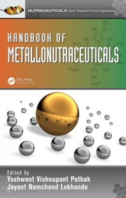 Handbook of Metallonutraceuticals ebook by Pathak, Yashwant Vishnupant