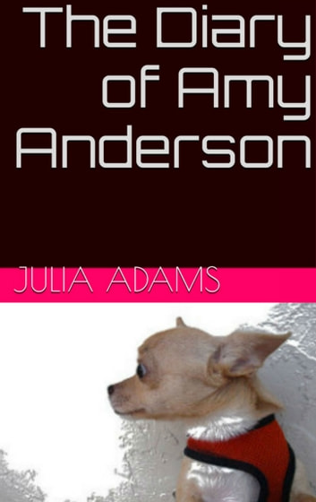 The Diary of Amy Anderson ebook by Julia Adams