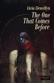 The One That Comes Before ebook by Livia Llewellyn