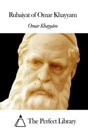 Rubaiyat of Omar Khayyam ebook by Khayyám Omar