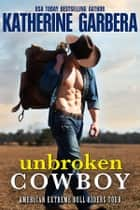 Unbroken Cowboy ebook by Katherine Garbera