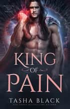 King of Pain - Rosethorn Valley Fae #4 ebook by Tasha Black