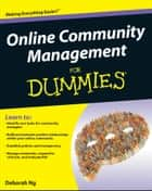 Online Community Management For Dummies ebook by Deborah Ng