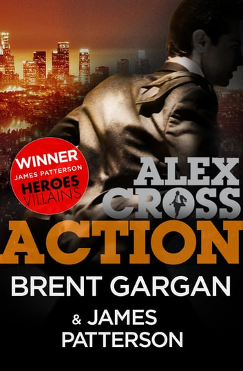 Action – An Exclusive Alex Cross Short Story ebook by Brent Gargan,James Patterson