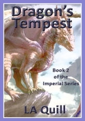 Dragon's Tempest (The Imperial Series) ebook by LA Quill