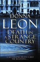 Death in a Strange Country - (Brunetti 2) ebook by Donna Leon