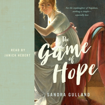 The Game of Hope audiobook by Sandra Gulland