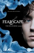 The Devouring #3: Fearscape ebook by Simon Holt