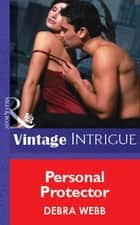 Personal Protector (Mills & Boon Vintage Intrigue) ebook by Debra Webb