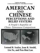 American and Chinese Perceptions and Belief Systems ebook by L. Fu,P.S. Lao,Jean Bryson Strohl,Lorand B. Szalay