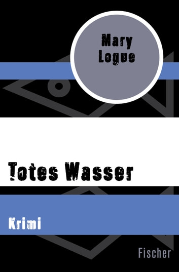 Totes Wasser - Krimi eBook by Mary Logue