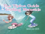 The Tiptoe Guide to Tracking Mermaids ebook by Ammi-Joan Paquette,Marie LeTourneau