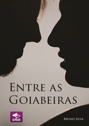 Entre As Goiabeiras ebook by Bruno Silva